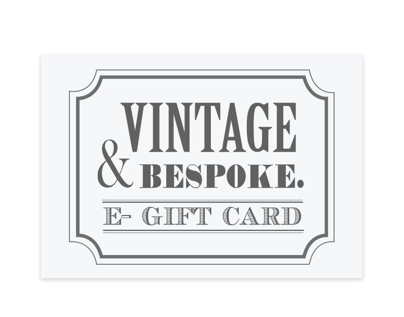 E-Gift card from Vintage and Bespoke Ltd.